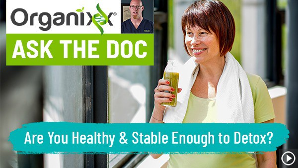 Are you healthy or stable enough to Detox?