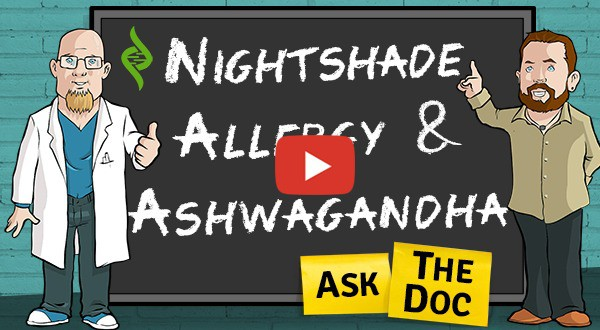 "Nightshade Allergy & Ashwagandha ""Ask the Doc"""