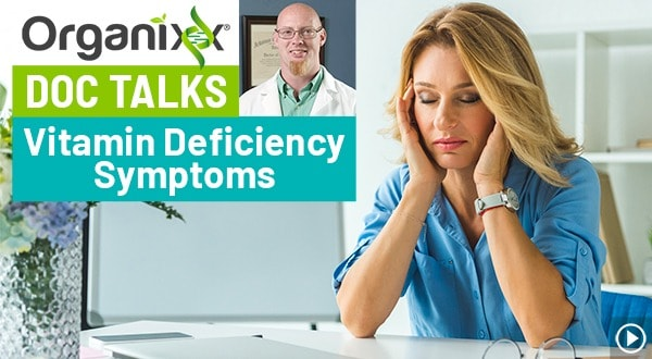 Vitamin Deficiency Symptoms with Dr. Daniel Nuzum