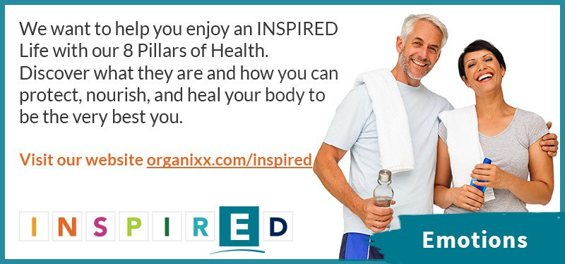 Your emotions affect your health become INSPIRED with Organixx