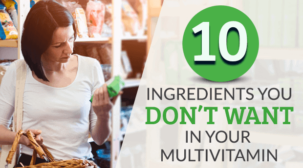 10 dngredients you Don't want in your multi-vitamin