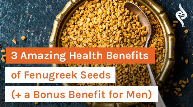 3 Amazing Health Benefits of Fenugreek Seeds (+ a Bonus Benefit for Men)