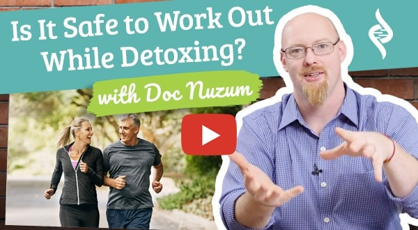 "Is it Safe to Workout While Detoxing? ""Doc Talks"" with Dr. Nuzum"