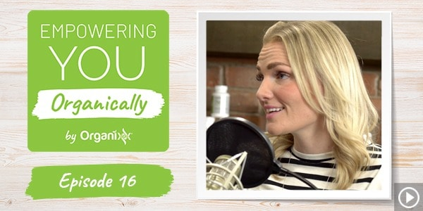 [Podcast] Empowering You Organically Ep. 16: 10 Essential Keys to Unlocking Self-Love