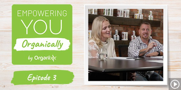Organixx is proud to present our Empowering you Organically Podcast